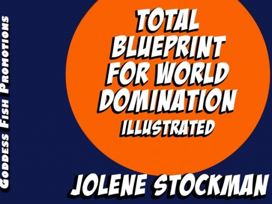 Total Blueprint for World Domination Illustrated by Jolene Stockman